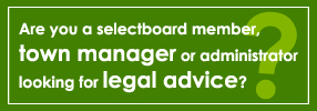 Are you a Selectboard member, town manager or town administrator looking for affordable legal advice on how to respond to a public records request, confronted with a lawsuit, or navigating the ins and outs of a tax sale?