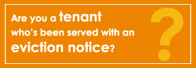 Are you a tenant who's been served with an eviction notice, wondering what your options may be?