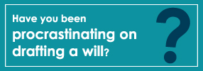 Have you been procrastinating on drafting a will to protect and pass on your assets to your loved ones?